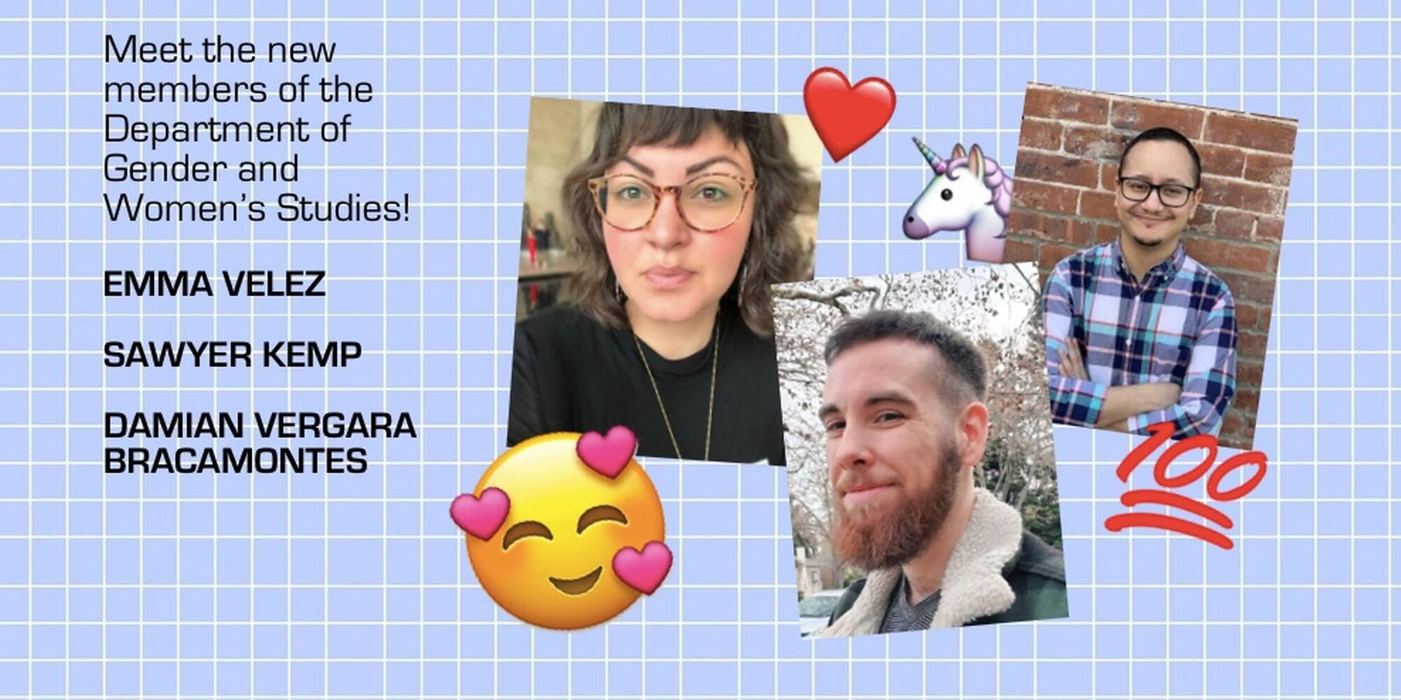 "Background of a light blue grid, three individual photos, and the words, ""Meet the new members of the Department of Gender and Women's Studies! Emma Velez, Sawyer Kemp, Damian Vergara Bracamontes"""