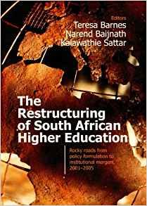 The Restructuring of South African High Education